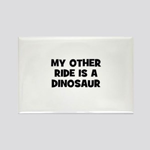 my other ride is a dinosaur Rectangle Magnet